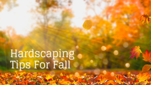 Hardscaping Tips For Fall