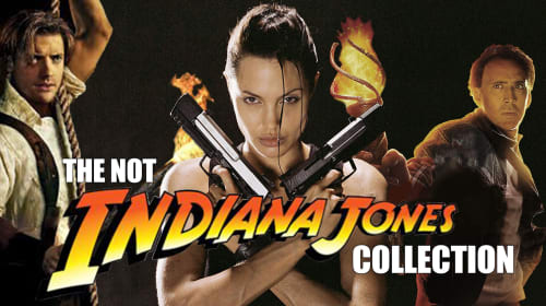 The NOT Indiana Jones Collection