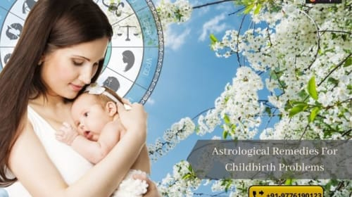 Astrological remedies for childbirth problems & pregnancy prediction