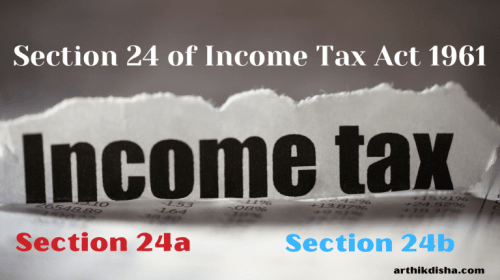 Section 24 of Income Tax Act 1961-The Deciding Factor Between Old Vs New Tax Regime