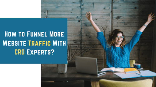 How to Funnel More Website Traffic With CRO Experts?