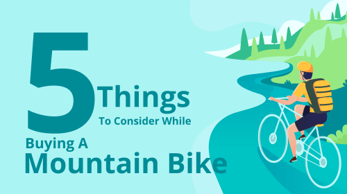 5 Things to Consider while Buying a Mountain Bike (Infograph)