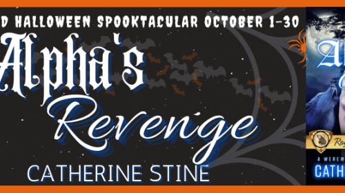 Alpha's Revenge: Royal Alpha Wolves Club Book Three of the Shared World Series by Catherine Stine