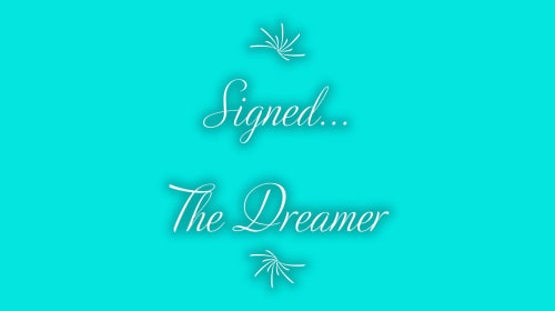 Signed... The Dreamer