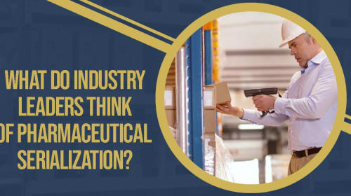 What do industry leaders think of Pharmaceutical serialization?