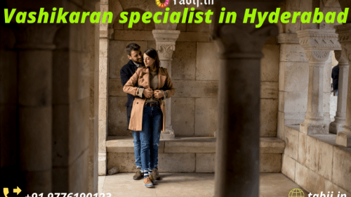 Vashikaran specialist in Hyderabad-Experience a Delighted married life