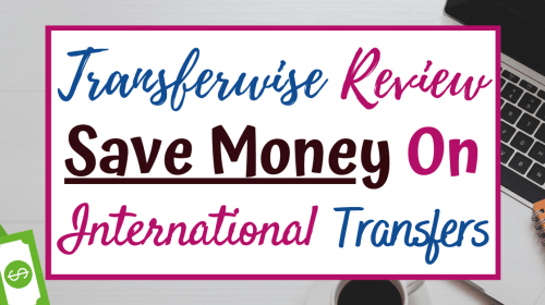 TransferWise Review: How To Save Money On International Money Transfers With TransferWise