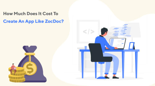 How Much Does It Cost To Create An App Like ZocDoc?