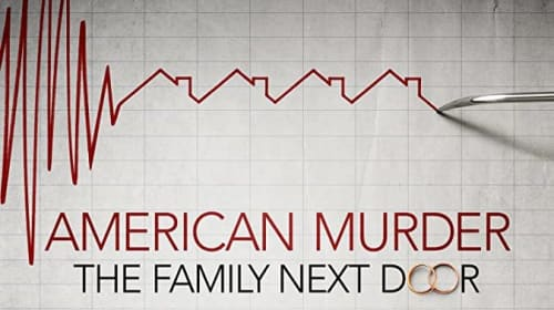 "A Filmmaker's Review: ""American Murder: The Family Next Door"" (2020)"