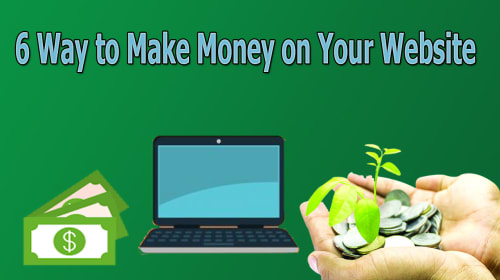 6 Way to Make Money on Your Blog Site!