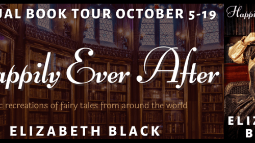 Happily Ever After:Twisted Versions of Your Favorite Fairy Tales by Elizabeth Black