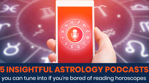 5 astrology podcasts you can tune into if you're bored of reading horoscopes