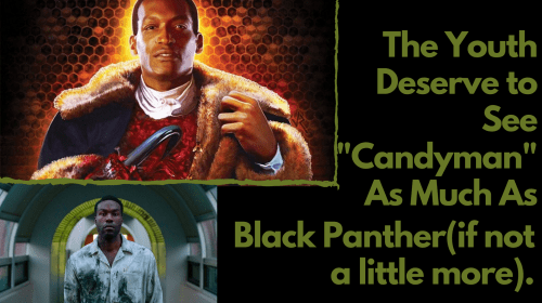 Candyman is Just as Important as Black Panther