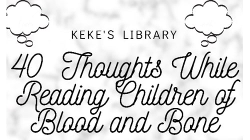 40 Thoughts While Reading Children of Blood and Bone