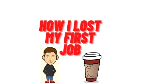 How I lost my first job