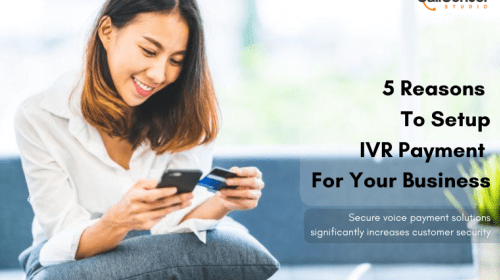 5 Reasons To Setup IVR Payment For Your Business