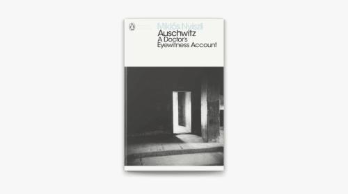 "Book Review: ""Auschwitz: A Doctor's Eye-Witness Account"" by Miklós Nyiszli"