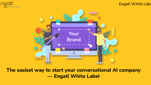 Easiest way to start a conversational AI company: Engati White Label