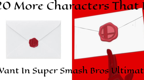 20 More Characters that I want in Super Smash Bros. Ultimate