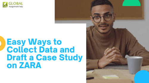 Easy Ways to Collect Data and Draft a Case Study on ZARA