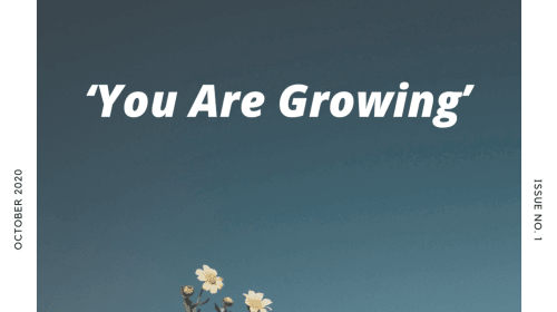 You Are Growing