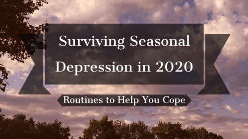 Surviving Seasonal Depression in 2020