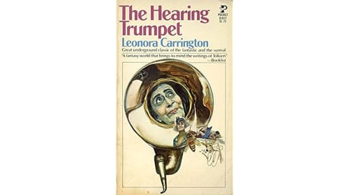 """Book Review: """"The Hearing Trumpet"""" by Leonora Carrington"""