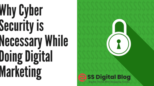 Why Cyber Security is Necessary While Doing Digital Marketing