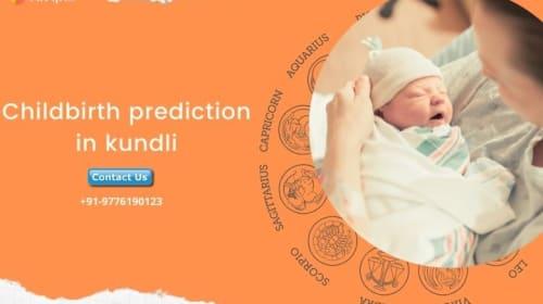 Childbirth prediction in kundli for pregnancy astrology