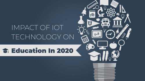 Impact of IoT Technology on Education in 2020