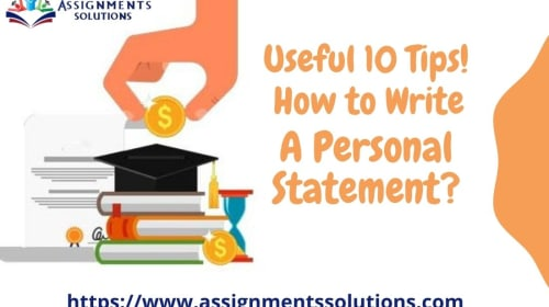 Write your Personal Statement? Get some tips by Assignments Solutions.