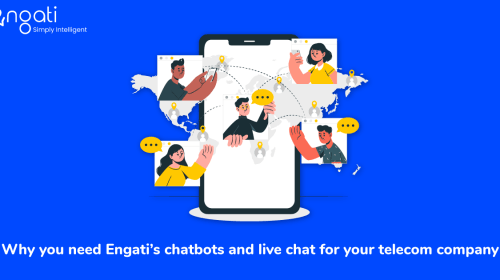 Why you need Engati's chatbots and live chat for your telecom company