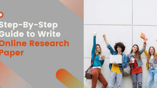 Step-By-Step Guide to Write Online Research Paper