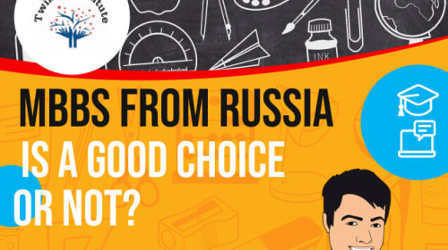 MBBS from Russia is a good choice or not 2020-21 Twinkle InstituteAB