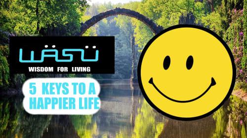 5 Keys to a Happier Life