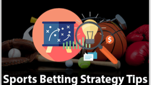 Sports betting strategies and tips for you
