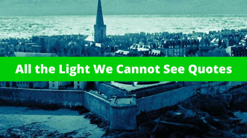 Top 11 All the Light We Cannot See Quotes to Revise Sadness