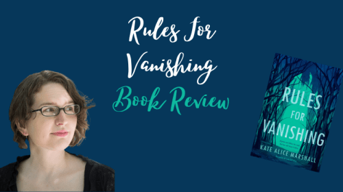 Rules for Vanishing - Kate Alice Marshall - Book Review