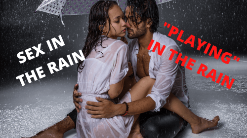 Sex in the Rain