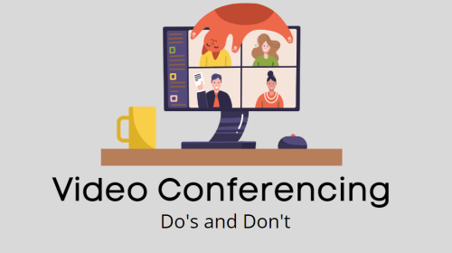 What are the Do's and Don'ts of Video Conferencing?