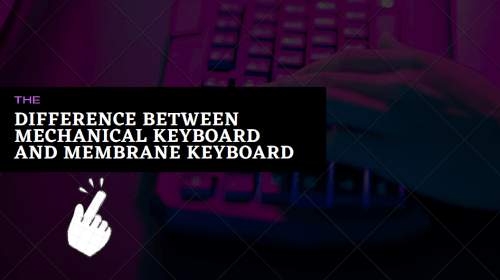 Difference Between Mechanical AND Membrane Keyboard