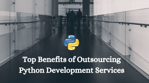 Top Benefits of Outsourcing Python Development Services