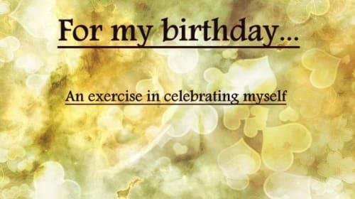 For my birthday...