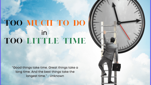 Too Much to Do in Too Little Time