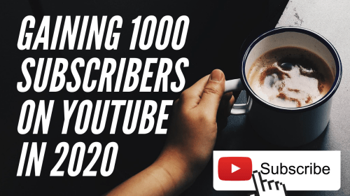 How I Gained my First 1k Subscribers on youtube in 2020