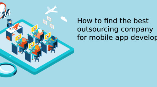 How to find the best outsourcing company for mobile app development?