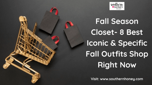Fall Season Closet- 8 Best Iconic & Specific Fall Outfits Shop Right Now