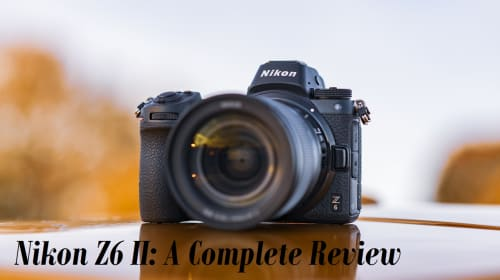 Nikon Z6 II: A Complete Review