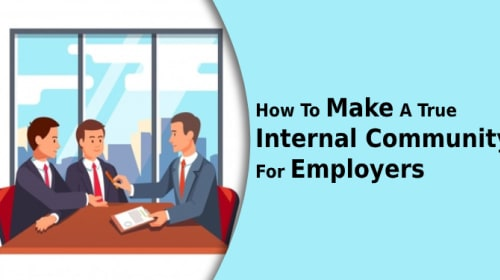How to make a true internal community for employers