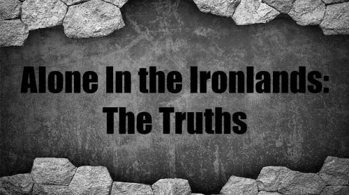 Alone in the Ironlands: The Truths
